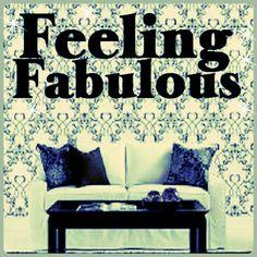 I'm feeling fabulous!