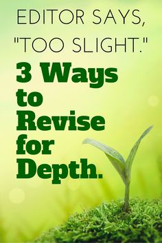 """Editor says, """"Too Slight."""" Revise for Depth   Mims House.com. Three tips on how to add layers or depth to your story."""