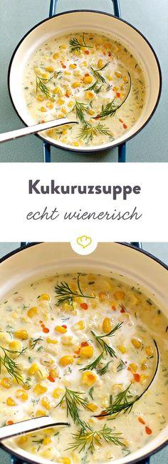 Diese Suppe schmeckt am besten im Sommer, wenn der Kukuruz (Mais) in der Milchreife steht. Ein Rezept aus Susanne Zimmels