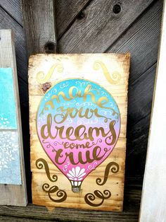 Check out this item in my Etsy shop https://www.etsy.com/listing/526829322/make-your-dreams-come-true-balloon