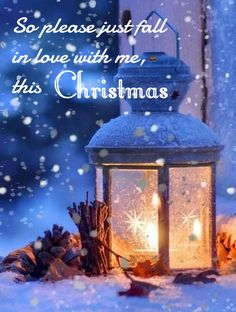 please just fall in love with me, this Christmas