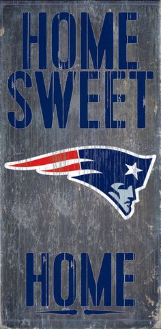 Welcome NFL fans enjoy your New England Patriots Officially Licensed team tailgationg gear. New England Patriots Wood Sign - Home Sweet Home Patriots Sign, Patriots Fans, Patriots Memes, Nfl New England Patriots, Abilene Christian, Game Day Quotes, Messi Gif, Wood Signs For Home, Go Pats