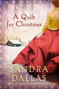 A Quilt for Christmas, by Sandra Dallas (Excerpt)  From the New York Times bestselling author, a Christmas novel set during the Civil War in which a woman makes a quilt for her husband and learns about love, grief, forgiveness, and healing