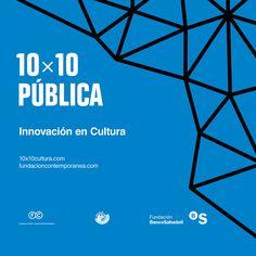10x10 Pública  Innovacion en Cultura  Fundación Contemporánea Círculo de Bellas Artes_ Madrid 29-30 de Enero 2015