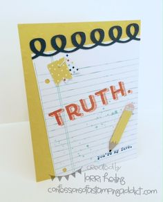 Back to School Card :: Confessions of a Stamping Addict Lorri Heiling Words of Truth, Writing Notes