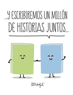 ...y escribiremos un millón de historias juntos... -by Mr. Wonderful