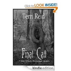 Final Call - A Mary O'Reilly Paranormal Mystery (Book 4) [Kindle Edition], (paranormal mystery, paranormal romance, ghosts, women sleuths, mary o reilly, mystery, paranormal, terri reid, addicted to love, cj west) via http://amz.heroku.com/b/B00584UT68