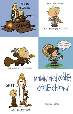 Karen Hallion's Calvin and Hobbes/Firefly -- I only have the first, but I want ALL of these as t-shirts!