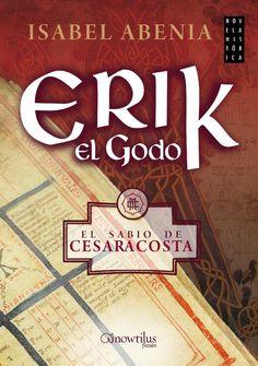 Erik el godo. Autora: Isabel Abenia  9º libro leído año 2016 (27 Junio - 31 Julio) (Julio 2016)(Biblioteca de Dr. Cerrada)