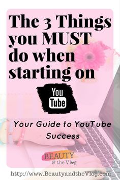 Beauty and the Vlog podcast episode all about the three things you must do when starting a YouTube channel.