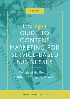 The epic guide to content marketing for service-based business // Trunked Creative