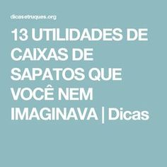13 UTILIDADES DE CAIXAS DE SAPATOS QUE VOCÊ NEM IMAGINAVA | Dicas