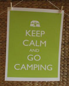 Keep Calm and Go Camping 8x10 printed digital wall decor - original design by a drop of golden sun