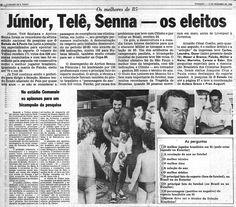"""1985 - """"O desempenho de Ayrton Senna na Fórmula 1 foi eleito o principal fato do esporte mundial na pesquisa de 85. O piloto brasileiro ainda foi o vencedor da categoria personagem do ano. O São Paulo foi o melhor time da temporada. Júnior, do Torino, foi escolhido o melhor jogador e Telê Santana o melhor técnico."""""""