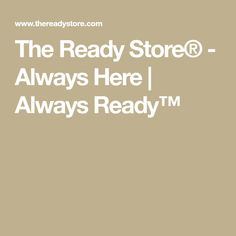 The Ready Store® - Always Here | Always Ready™