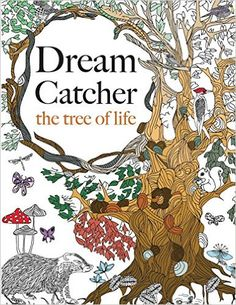 Dream Catcher: the tree of life: An elaborate & Powerful Colouring Book For All Ages: Christina Rose: 9781909855830: Amazon.com: Books