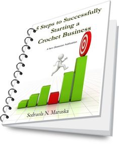 Free ebook on 5 Steps to successfully start a crochet business, tools to build a crochet business on a solid foundation