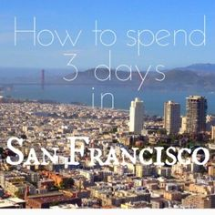How to spend 3 days in San Francisco #travel Check out our latest post about San Francisco @ www.openupnow.net!