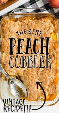 Best Peach Cobbler, Homemade Peach Cobbler, Southern Peach Cobbler, Old Fashioned Peach Cobbler, Peach Cobbler Recipes, Fruit Recipes, Desert Recipes, Baking Recipes, Pastries