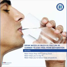 Drink water as much as you can in summer to stay free from dehydration. Water is the best combination of calcium and magnesium. Daily 3 liters of water protects your hair, skin & body. This summer drink plenty of water to stay fit.