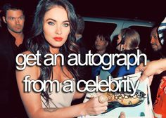 get an autograph from a celeb.<3 preferably liam hemsworth, miley cyrus, justin bieber, or kendall & kylie jenner. <3