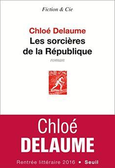 Les sorcières de la République de Chloé Delaume https://www.amazon.fr/dp/2021045617/ref=cm_sw_r_pi_dp_x_kZb-xbQFVWWQH