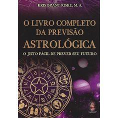 O livro Completo da Previsão Astrológica - Livraria da Regulus