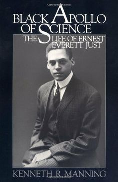 Black Apollo of Science: The Life of Ernest Everett Just by Kenneth R. Manning. $11.99. http://yourdailydream.org/showme/dpjac/Bj0a0c0lVzDeOzNxLy8a.html. Author: Kenneth R. Manning. Publisher: Oxford University Press, USA (September 29, 1983). 416 pages. This biography illuminates the racial attitudes of an elite group of American scientists and foundation officers. It is the story of a complex and unhappy man. It blends social, institutio...