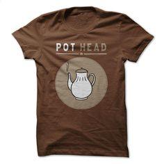Pot Head T Shirt, Hoodie, Sweatshirts - design your own shirt #clothing #T-Shirts