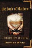 The Book of Matthew: A Macabre Novel of Suspense by Thomas White