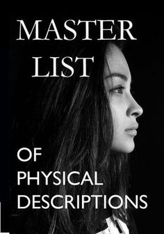 Master List of Physical Descriptions--Also, links to other posts about description.AMAZING- Master List of Physical Descriptions--Also, links to other posts about description. Writer Tips, Book Writing Tips, Writing Words, Writing Quotes, Writing Process, Fiction Writing, Writing Resources, Writing Help, Writing Skills