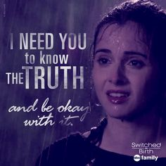 """I need you to know the truth and be okay with it. Switched At Birth Bay, Switched At Birth Quotes, Family Show, Abc Family, Tv Show Quotes, Movie Quotes, Book Quotes, Emmett And Bay, Old Disney Movies"