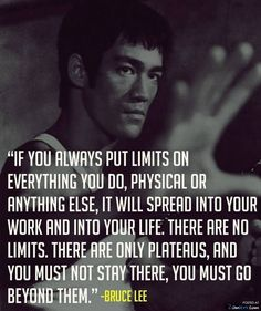 91 best inspiring people images on pinterest history words and war bruce lee quote if you always put limits on everything you do physical or anything else it will spread into your work and into your life fandeluxe Images