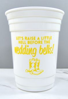 Country girl bachelorette party cup | Let's raise a little hell before the wedding bells. - Lots of colors to choose from and you can add names or a message to the opposite side :)