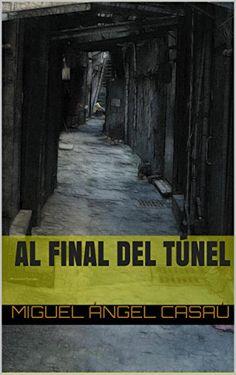 Al final del túnel: la novela revelación de esta temporad... https://www.amazon.es/dp/B00UK96WXK/ref=cm_sw_r_pi_dp_x_woF9xb1ZBAQN9