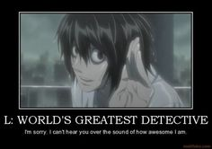 L (Death Note) hahaha yes L!