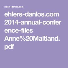 ehlers-danlos.com 2014-annual-conference-files Anne%20Maitland.pdf