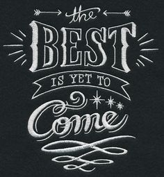 The best is yet to come Embroidery design 6x6