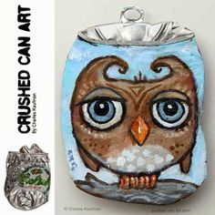 Charles Kaufman chooses recycled, flattened soda cans as a canvas to produce these delightful, one-of-a-. Diy And Crafts, Arts And Crafts, Arts Ed, Owl Art, Small Art, Recycled Art, Art Education, Artsy Fartsy, Illustration Art