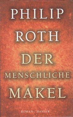"""""""Die Berührung durch uns Menschen hinterläßt einen Makel, ein Zeichen, einen Abdruck. Unreinheit, Grausamkeit, Mißbrauch, Irrtum, Ausscheidung, Samen - der Makel ist untrennbar mit dem Dasein verbunden. Er hat nichts mit Ungehorsam zu tun. Er hat nichts mit Gnade oder Rettung oder Erlösung zu tun. Er ist in jedem."""" (S. 272)  Philip Roth: Der menschliche Makel 2000"""