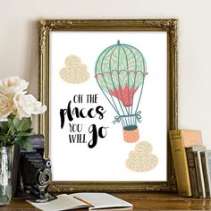 Hot Air Balloon Oh the Places You'll Go Quote by SoulPrintables