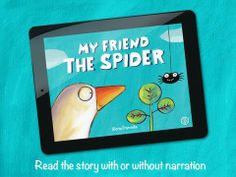 My Friend The Spider - an interactive storybook (14 pages long). 2 reading modes. 2 simple games. Original Appysmarts score: 90/100