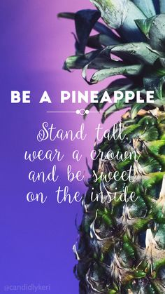 Be a Pineapple, Stand Tall, Wear a crown and be sweet on the inside, quote free colorful purple and pink background for free download on the site, also in mobile iphone and android