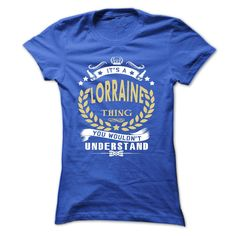 (Tshirt Coupons) Its a LORRAINE Thing You Wouldnt Understand T Shirt Hoodie Hoodies Year Name Birthday Facebook TShirt 2016 Hoodies, Funny Tee Shirts