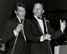 Dean Martin and Frank Sinatra.