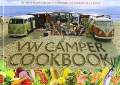 The Original VW Camper Cookbook: 80 Tasty Recipes Specially Composed for Cooking in a Camper: Lennart Hannu, Steve Rooker, Susanne Rooker: 9789163196843: Amazon.com: Books