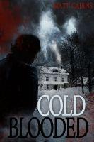 Cold-Blooded, an ebook by Matt Cairns at Smashwords