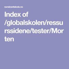 Index of /globalskolen/ressurssidene/tester/Morten