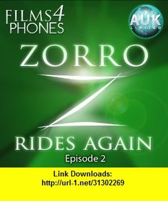 Zorro Rides Again - Episode 2 �The Fatal Minute� - Films4Phones, iphone, ipad, ipod touch, itouch, itunes, appstore, torrent, downloads, rapidshare, megaupload, fileserve