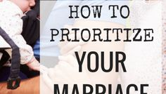 I Give You Permission to Prioritize Your Spouse Over Your Children
